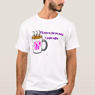 I Prefer Coffee T-Shirt