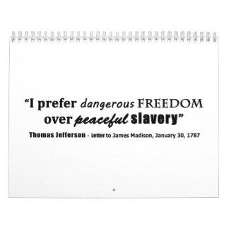I Prefer Dangerous Freedom Over Peaceful Slavery Wall Calendar