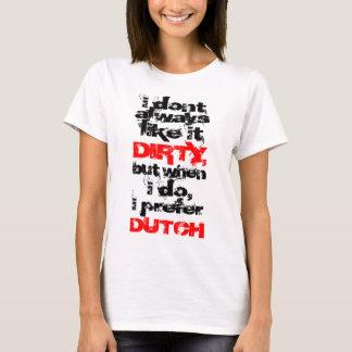 I Prefer Dirty Dutch Women's Top
