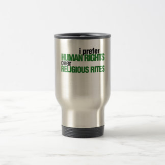 I Prefer Human rights 15 Oz Stainless Steel Travel Mug