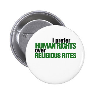 I Prefer Human rights 2 Inch Round Button