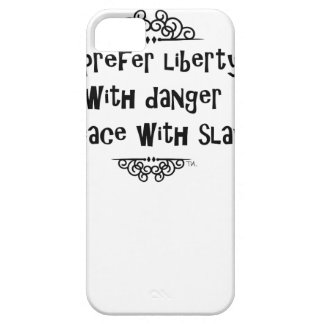 I prefer liberty with danger to peace with slavery iPhone SE/5/5s case