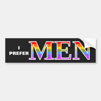 """I PREFER MEN"" Proud Bumper Sticker"