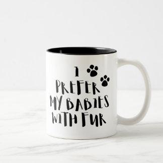 I Prefer My Babies With Fur Cute Pet Coffee Mug