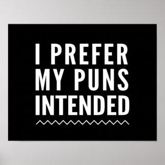 I Prefer My Puns Intended Poster