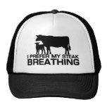 I prefer my steak breathing cap