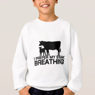 I prefer my steak breathing sweatshirt