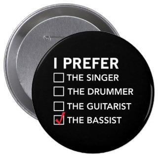 I Prefer…the Bassist Pinback Button