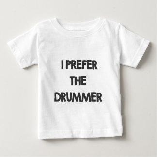 I prefer the drummer baby T-Shirt