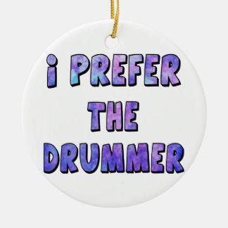 I Prefer The Drummer - Blue Quote Ceramic Ornament