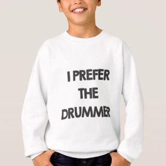 I prefer the drummer sweatshirt