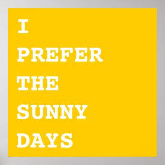 I prefer the sunny days poster