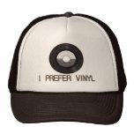 I prefer Vinyl Hat