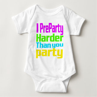 I Preparty Harder than you party Baby Bodysuit