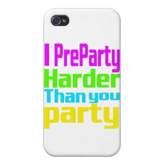 I Preparty Harder than you party iPhone 4 Cover