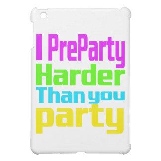 I Preparty más difícilmente que usted fiesta