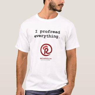 """""""I profread everything."""" T-Shirt"""