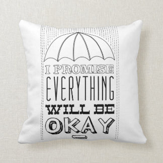 I promise everything will be okay throw pillow