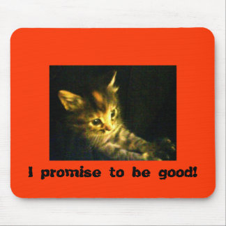 I promise to be good! mouse pad
