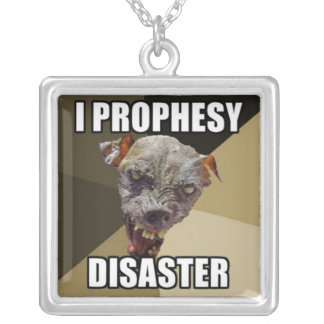 I Prophesy Disaster Necklace