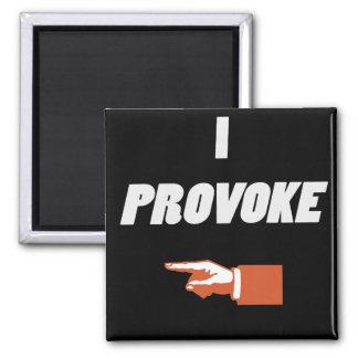 I Provoke Refrigerator Magnet
