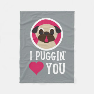 I Puggin' Love You Fleece Throw Blanket Fleece Blanket