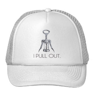 I Pull Out Corkscrew Trucker Hat
