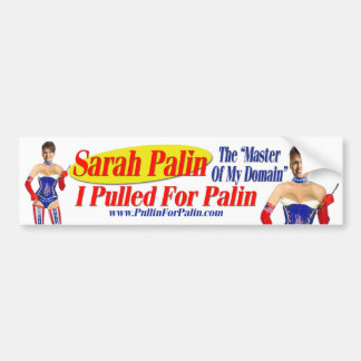 I Pulled For Palin - Master Of My.. Bumper Sticker