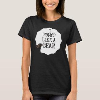I punch like a bear T-Shirt