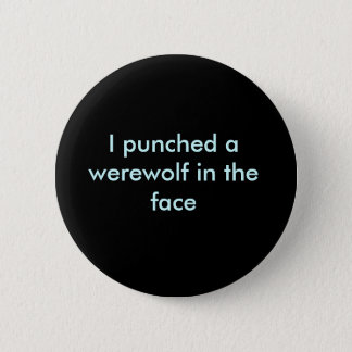 I punched a werewolf in the face button