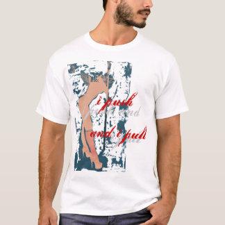 i push and i pull T-Shirt