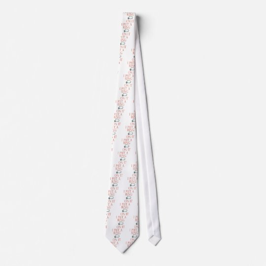 I Put a Ring on It Groom Engagement Neck Tie