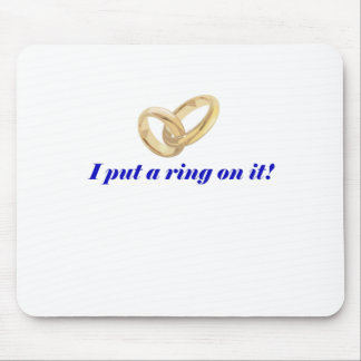 I Put a Ring on It Mouse Pad