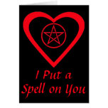 I Put a Spell on You Valentines Day Greetings Card