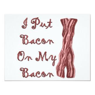 I Put Bacon On My Bacon Invitations