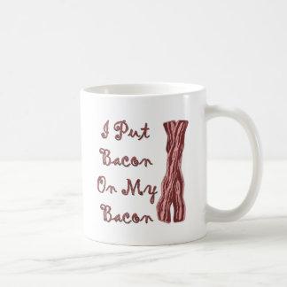 I Put Bacon On My Bacon Classic White Coffee Mug
