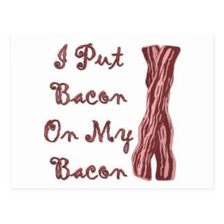 I Put Bacon On My Bacon Postcard