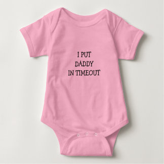 I Put Daddy In Timeout Baby Bodysuit
