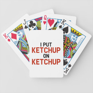 I Put Ketchup On Ketchup Bicycle Playing Cards