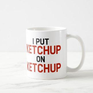 I Put Ketchup On Ketchup Mug