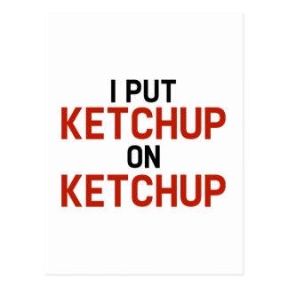 I Put Ketchup On Ketchup Postcard
