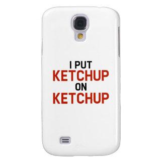 I Put Ketchup On Ketchup Samsung S4 Case