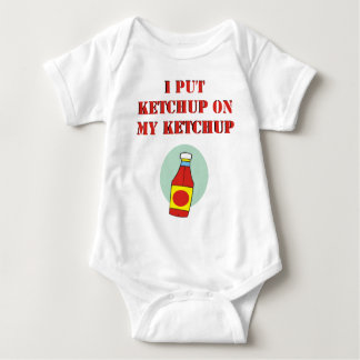 I Put Ketchup on My Ketchup Baby Bodysuit