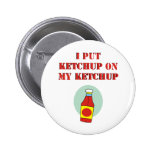I Put Ketchup on My Ketchup Button