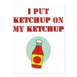 I Put Ketchup on My Ketchup Post Cards
