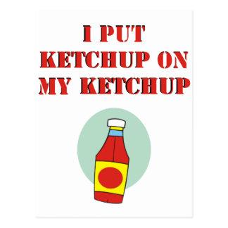 I Put Ketchup on My Ketchup Postcard