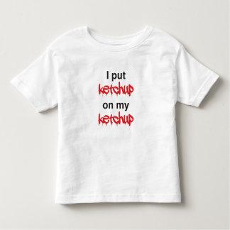 I Put Ketchup on my Ketchup Toddler T-shirt