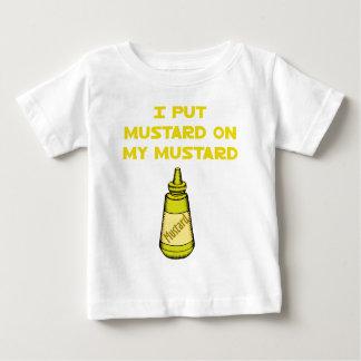 I Put Mustard on My Mustard Baby T-Shirt