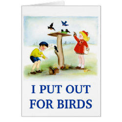 Greeting Card with I Put Out For Bidrs (kids) design