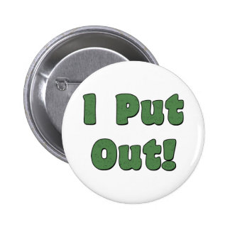 I Put Out Buttons